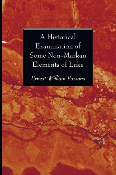 A Historical Examination of Some Non-Markan Elements of Luke