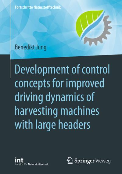 Development of control concepts for improved driving dynamics of harvesting machines with large headers