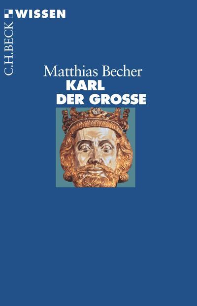 Karl der Große. C.H. Beck Wissen