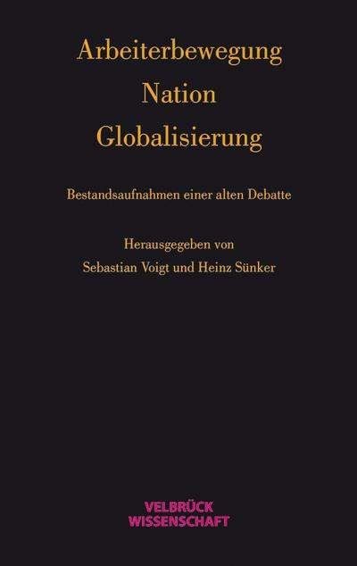Arbeiterbewegung - Nation - Globalisierung
