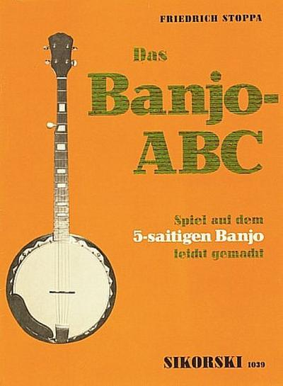 Das Banjo-ABC : Spiel auf dem5-saitigen Banjo leicht gemacht