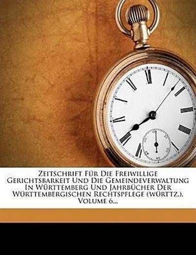 Zeitschrift für die freiwillige Gerichtsbarkeit und die Gemeindeverwaltung.