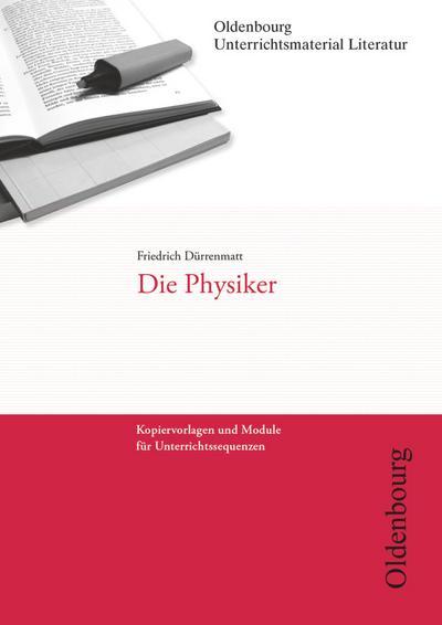 Friedrich Dürrenmatt, Die Physiker (Unterrichtsmaterial Literatur)