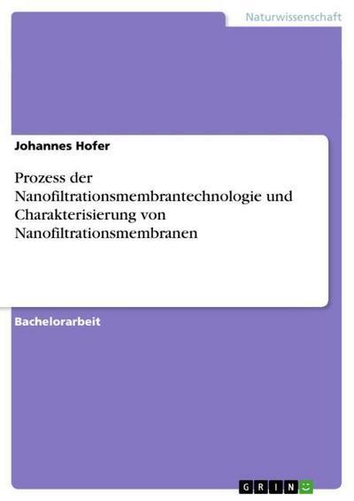 Prozess der Nanofiltrationsmembrantechnologie und Charakterisierung von Nanofiltrationsmembranen