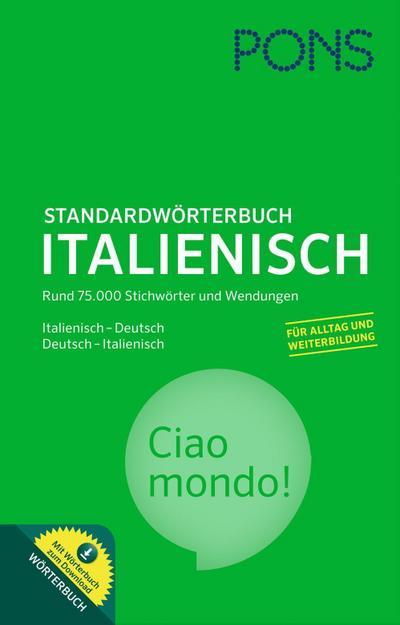 PONS Standardwörterbuch Italienisch - Deutsch / Deutsch - Italienisch: Mit dem Wortschatz für das Europäische Sprachenzertifikat.: Mit Download-Wörterbuch
