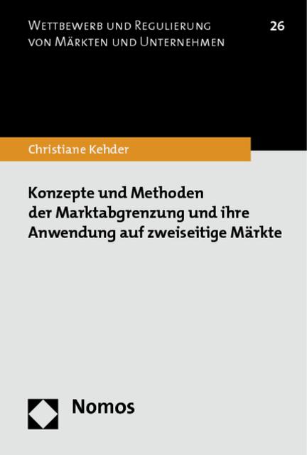 Konzepte und Methoden der Marktabgrenzung und ihre Anwendung ... 9783848707874