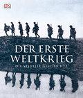 Der Erste Weltkrieg; Die visuelle Geschichte; ...