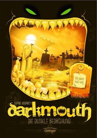 Darkmouth - Die dunkle Bedrohung; Ill. v. Schaaf, Moritz; Übers. v. Salzmann, Birgit; Deutsch