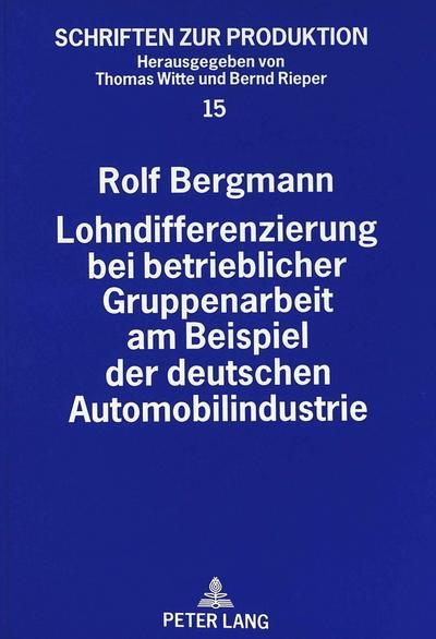 Lohndifferenzierung bei betrieblicher Gruppenarbeit am Beispiel der deutschen Automobilindustrie