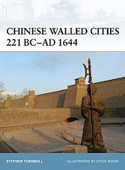 Chinese Walled Cities 221 BC  AD 1644