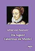 Die Jugend Caterinas de Medici