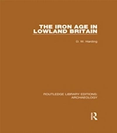 The Iron Age in Lowland Britain