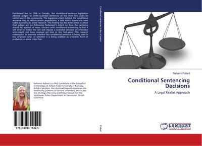 Conditional Sentencing Decisions