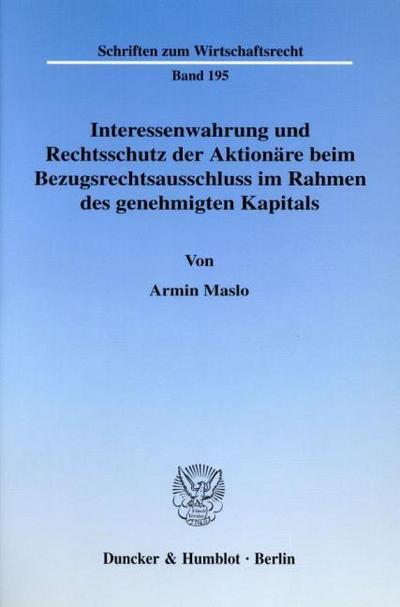 Interessenwahrung und Rechtsschutz der Aktionäre beim Bezugsrechtsausschluß im Rahmen des genehmigten Kapitals