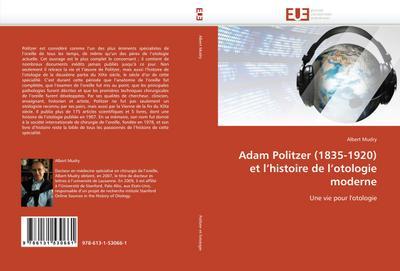 Adam Politzer (1835-1920) Et l''histoire de l''otologie Moderne - Mudry-A