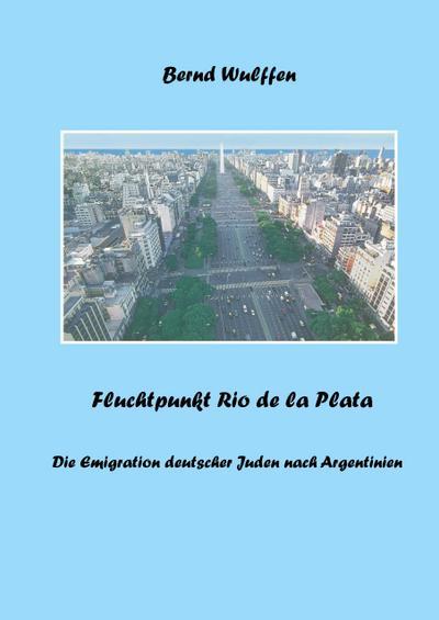 Fluchtpunkt Rio de la Plata