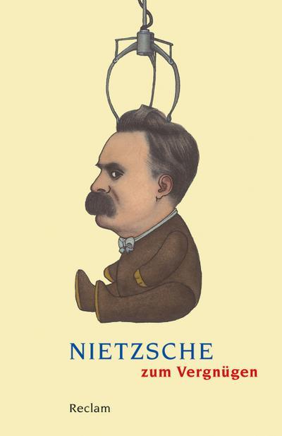Nietzsche zum Vergnügen (Reclams Universal-Bibliothek)