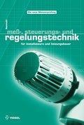 Mess-, Steuerungs- und Regelungstechnik: für Installateure und Heizungsbauer (Sanitär - Heizung - Klima)