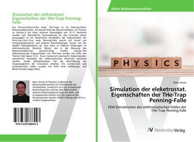 Simulation der eleketrostat. Eigenschaften der THe-Trap Penning-Falle