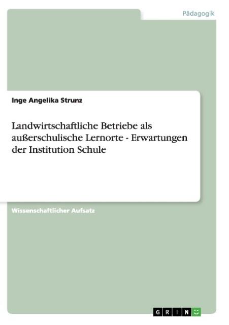 Landwirtschaftliche Betriebe als außerschulische Lernorte -  ... 9783640515004