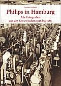 Philips in Hamburg; Alte Fotografien aus der  ...