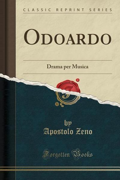 Odoardo: Drama Per Musica (Classic Reprint)