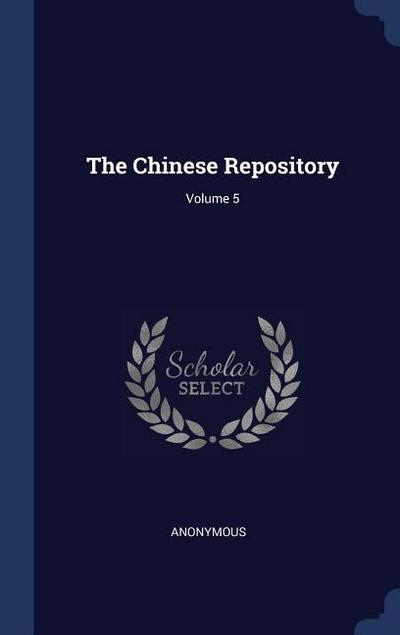 The Chinese Repository; Volume 5