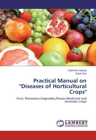 Practical Manual on 'Diseases of Horticultural Crops'