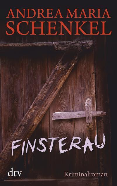 Finsterau: Kriminalroman (dtv Unterhaltung)