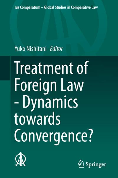 Treatment of Foreign Law - Dynamics towards Convergence?