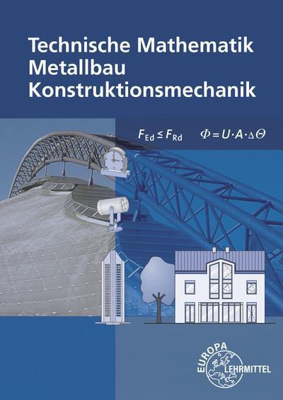 Technische Mathematik für Metallbauberufe - ohne Formeln