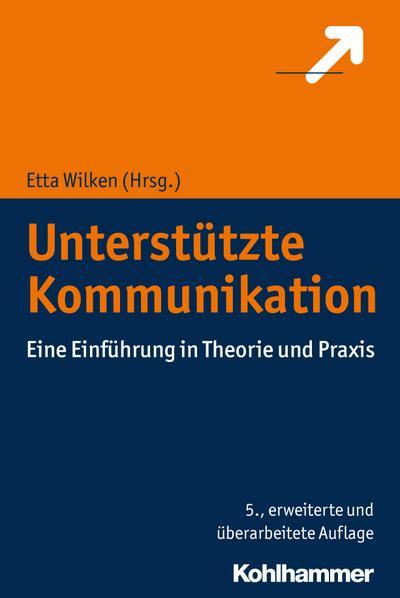Unterstützte Kommunikation: Eine Einführung in Theorie und Praxis