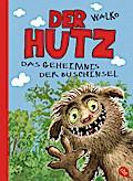 Der Hutz - Das Geheimnis der Buschinsel; Die Hutz-Reihe; Ill. v. Walko; Deutsch; Mit s/w Illustrationen, 76 Illustr.