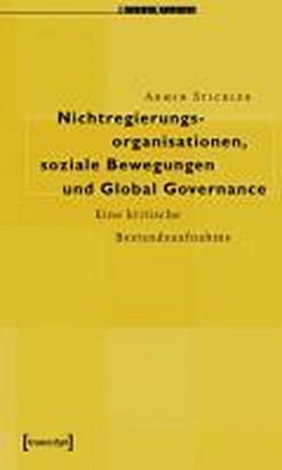 Nichtregierungsorganisationen, soziale Bewegungen und Global Governance: Eine kritische Bestandsaufnahme