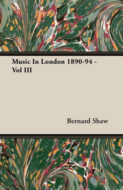 Music In London 1890-94 - Vol III