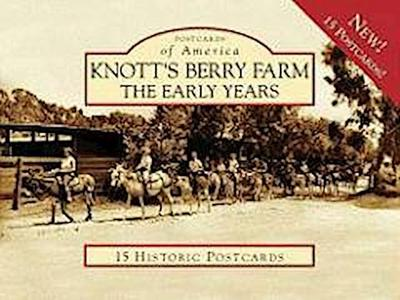 Knott's Berry Farm: The Early Years