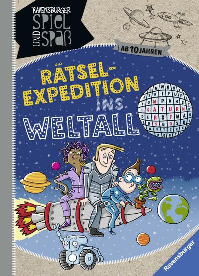 Rätselexpedition ins Weltall; Ravensburger Spiel und Spaß; Ill. v. Große Holtforth, Isabel; Deutsch; durchg. farb. Ill.