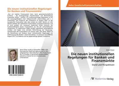 Die neuen institutionellen Regelungen für Banken und Finanzmärkte