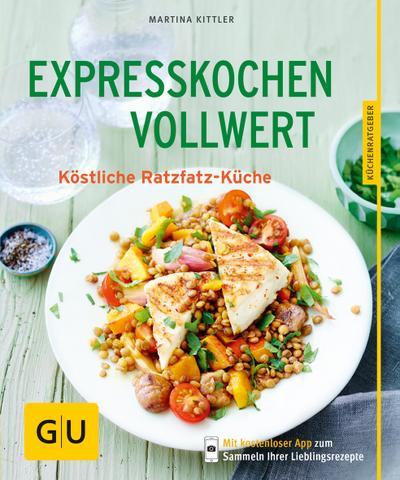 Expresskochen Vollwert – Köstliche Ratzfatz-Küche