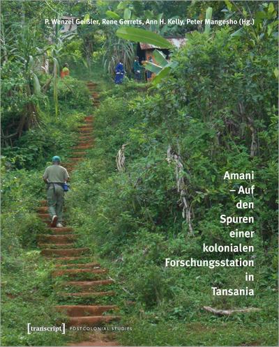 Amani -  Auf den Spuren einer kolonialen Forschungsstation in Tansania