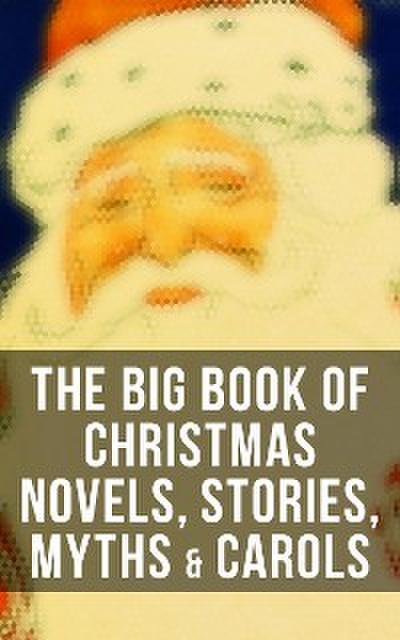 The Big Book of Christmas Novels, Stories, Myths & Carols