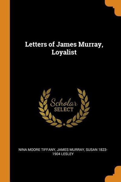 Letters of James Murray, Loyalist