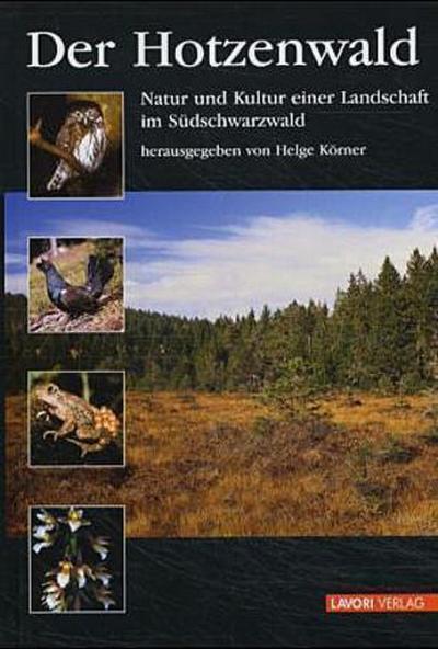 Der Hotzenwald: Natur und Kultur einer Landschaft im Südschwarzwald