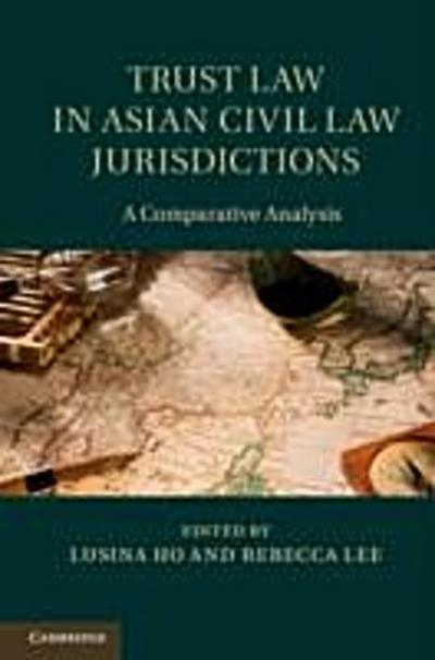 Trust Law in Asian Civil Law Jurisdictions