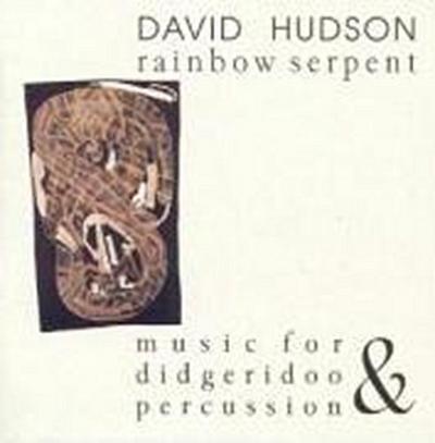 Rainbow Serpent: Music For Didgeridoo & Percussion