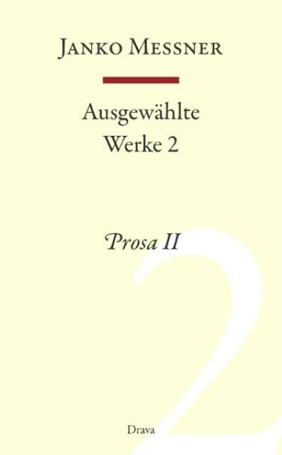 Messner, Janko, Bd.2 : Prosa II Janko Messner