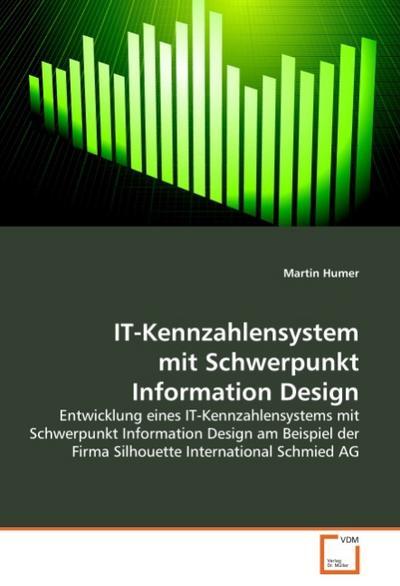 IT-Kennzahlensystem mit Schwerpunkt Information Design