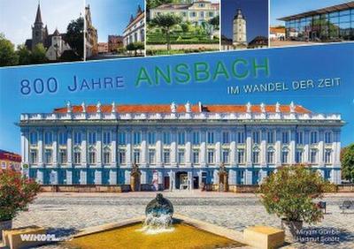 800 Jahre Ansbach im Wandel der Zeit