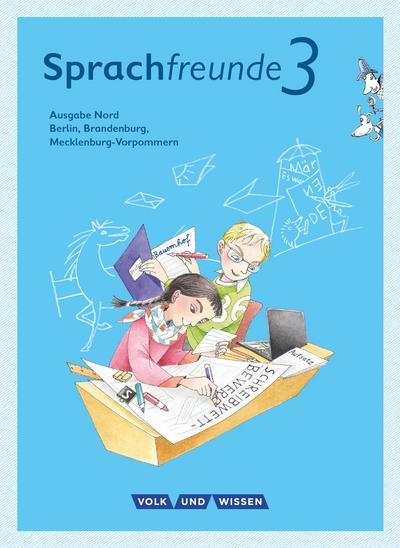 Sprachfreunde - Sprechen - Schreiben - Spielen - Ausgabe Nord (Berlin, Brandenburg, Mecklenburg-Vorpommern) - Neubearbeitung 2015