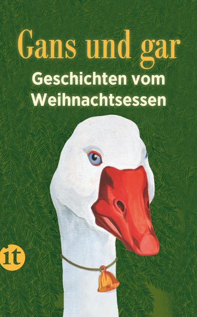 Gans und gar: Geschichten vom Weihnachtsessen (insel taschenbuch)